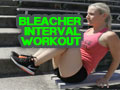 Burn Fat on the Bleachers!