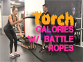 Torch Calories with Battle Ropes