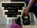 Kettlebell Workout: Core, Shoulders and Legs