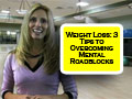 Weight Loss: 3 Tips to Overcoming Mental Roadblocks
