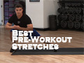 Best Pre-Workout Stretches