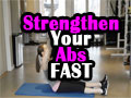 Strengthen Your Abs FAST