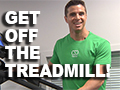 Fat Loss with NO to Treadmills!